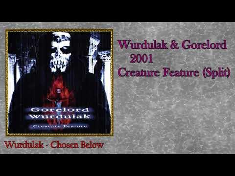 Wurdulak & Gorelord - 2001 Creature Feature (Split)