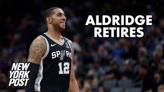 LaMarcus Aldridge announces NBA retirement after heart issue | New York Post