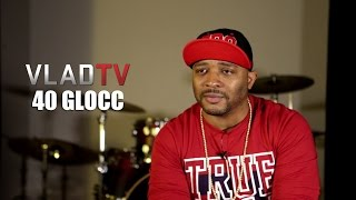 40 Glocc Recounts Facing 15 Years After Being Setup by His Girl
