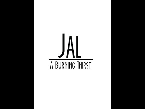 Jal - A Burning Thirst.
