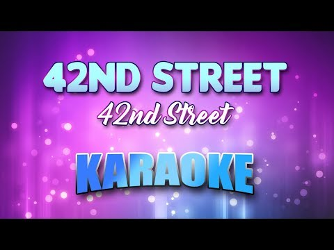 42nd Street  42nd Street Karaoke version with Lyrics