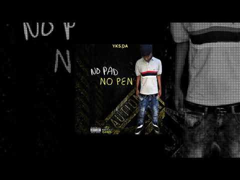 YKS.DA / No Pad No Pen (prod by Pm Beats )
