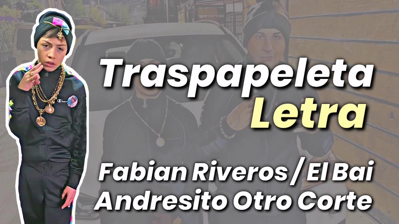 Traspapeleta ( LETRA) - Fabian Riveros Ft. El Bai & Andresito Otro Corte
