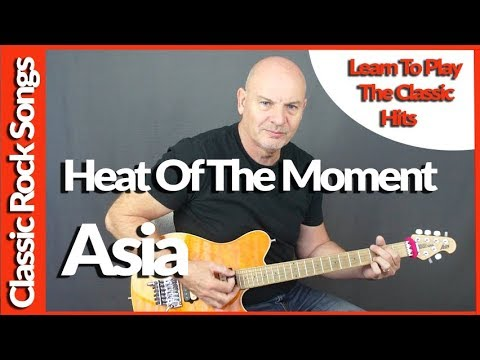 Heat Of The Moment By Asia - Guitar Lesson
