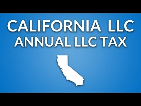 California LLC - Annual LLC Franchise Tax