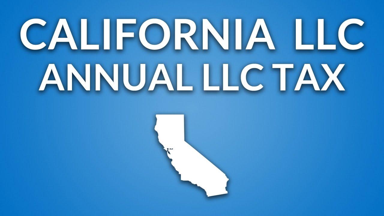 California LLC - Annual LLC Franchise Tax - YouTube