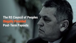 The RS Council of Peoples Illegally Provided Post Term Payouts