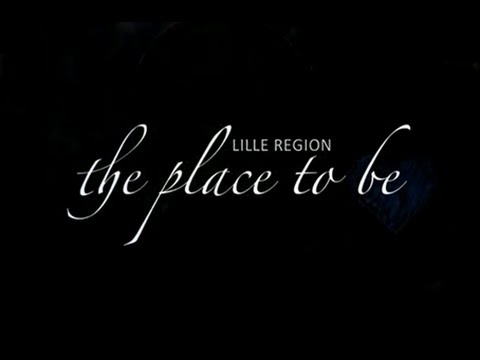 Lille Region, the place to be. Short version