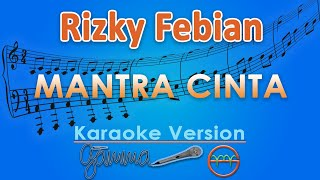 Rizky Febian - Mantra Cinta (Karaoke) | GMusic