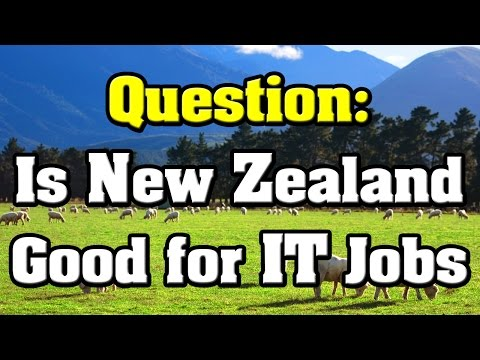 Question: Is New Zealand Good for IT Jobs ?