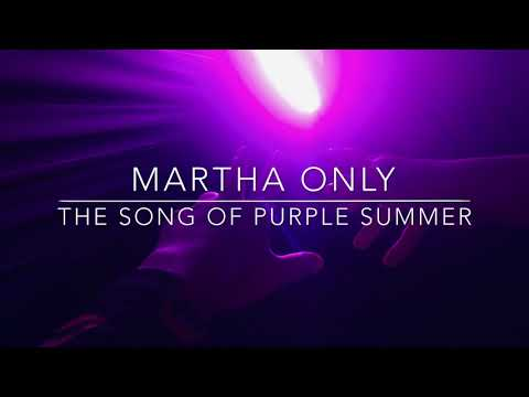 MARTHA ONLY The Song Of Purple Summer - Spring Awakening