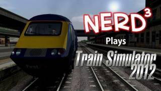 Nerd³ Plays... Railworks 3: Train Simulator 2012