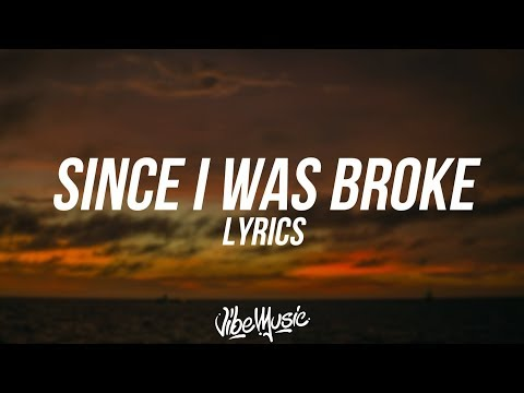Russ - Since I Was Broke (Lyrics / Lyric Video)