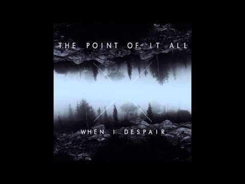 The Point Of It All - ..And So We Believe