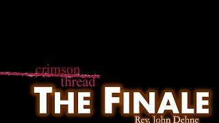 7/10/2016; Crimson Thread: The Finale; Rev. John Dehne; 9:15svc