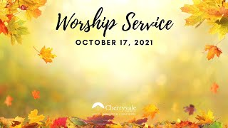 October 17, 2021 Sunday Worship Service at Cherryvale UMC, Staunton, VA
