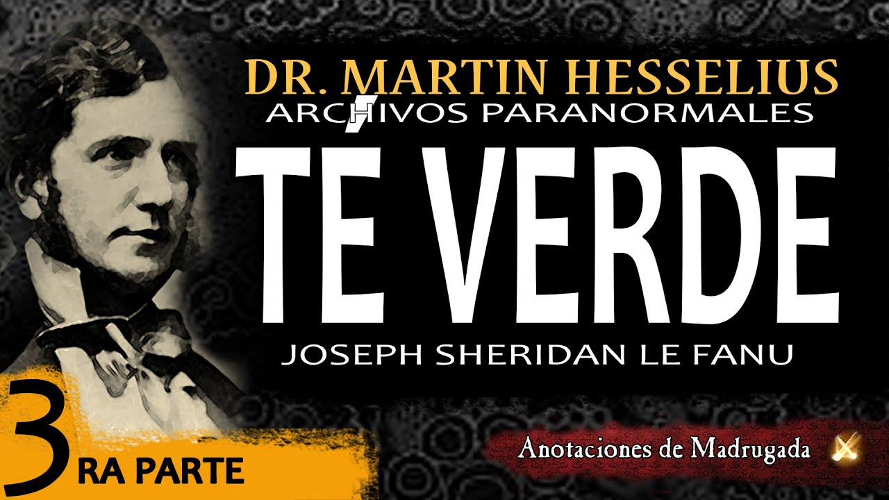 Audiolibro de terror - Le Fanu - TÉ VERDE (tercera parte)