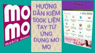 Hướng dẫn kiếm 500k từ ứng dụng mo mo