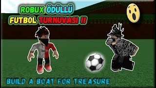 ROBUX AWARD-WINNING FOOTBALL TOURNAMENT 💸 !! / Build a Boat for Treasure / Roblox English