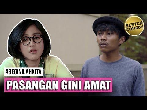 BEGINILAH KITA | Eps.Pasangan Gini Amat | Webseries