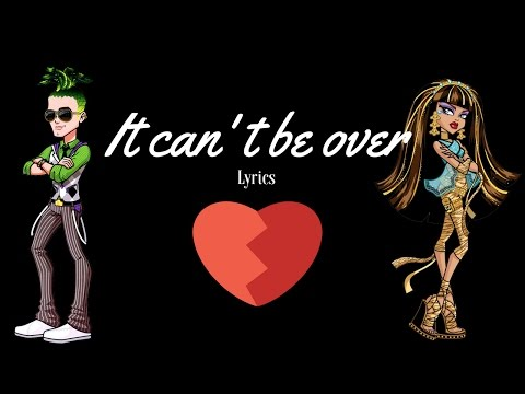 monster high it can't be over lyrics video