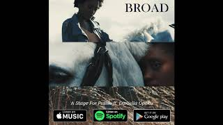 A Stage For Praise - Broad ft. Daniella Opoku