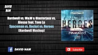 Spaceman vs.  Rocket vs.  Heroes (Hardwell Mashup) [David Nam Remake]