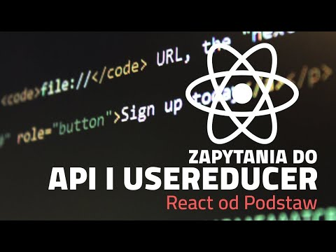 React od Podstaw 7 ⚛ - zapytania do API i useReducer thumbnail