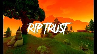 Fortnite Edit - RIP Trust [SEASON 1 EDIT]