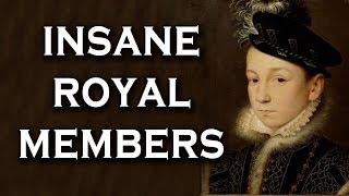 Top 10 Crazy / Insane Royal Family Memeber