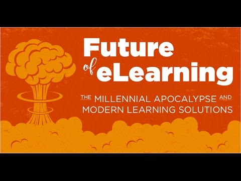Webinar: Future of eLearning - The Millennial Apocalypse and Modern Learning Solutions
