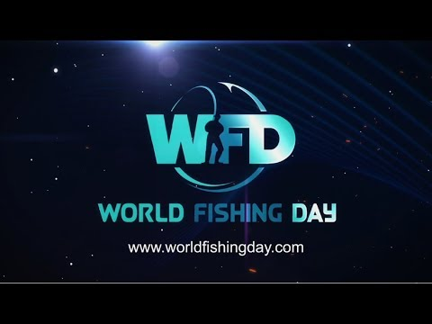 WORLD FISHING DAY IS COMING - 23 June 2018