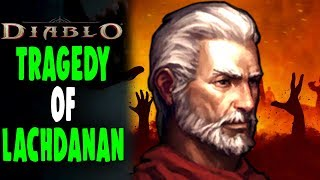The Disturbing Story of LACHDANAN  in Diablo 1 LORE PART 1