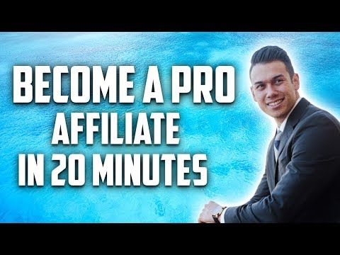 Affiliate Marketing | Become A PRO IN UNDER 20 MINUTES
