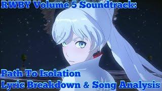 RWBY Volume 5 Soundtrack: Path To Isolation █ Lyric Breakdown & Song Analysis