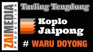 TARLING TENGDUNG KOPLO JAIPONG WARU DOYONG (COVER) Zaimedia Production Group Feat Mbok Cayi
