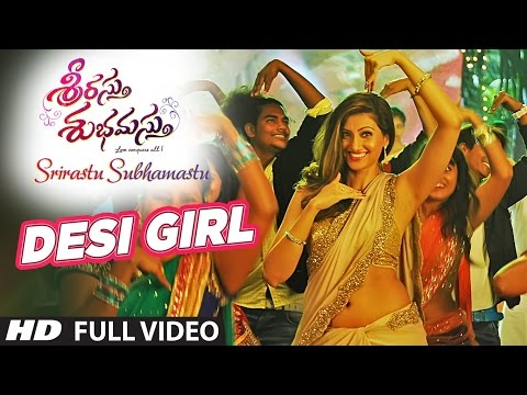 Srirastu Subhamastu Songs | Desi Girl Full Video Song | Allu Sirish,Lavanya Tripathi|SS Thaman