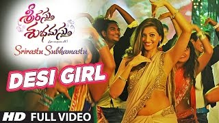 Desi Girl Video Song HD Srirastu Subhamastu Songs | Allu Sirish,Lavanya Tripathi | SS Thaman