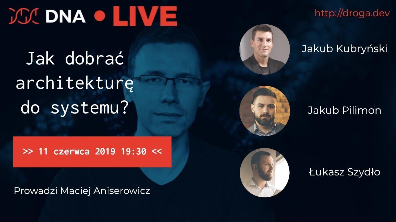 (2): Dyskusja Mentorów DNA o Architekturze Oprogramowania [DNA / devstyle LIVE]