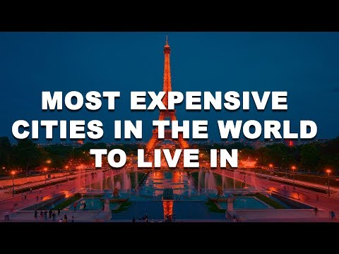 Top 10 Most Expensive Cities to Live in 2017