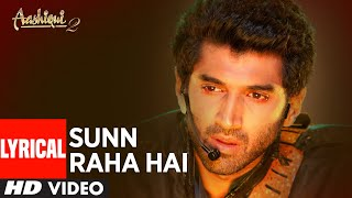 sunn raha hai na tu aashiqui 2 full song with lyrics  aditya roy kapur, shraddha kapoor