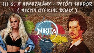 LIL G x NEMAZALÁNY - PETŐFI SÁNDOR (NIKITA OFFICIAL REMIX)