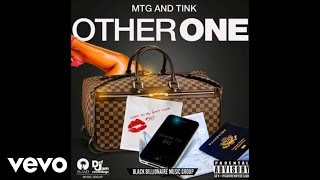M.T.G - Other One (Audio) ft. TINK