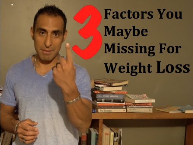 3 Factors You Maybe Missing For Weight Loss