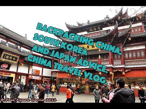 Backpacking China, South Korea and Japan advice. China travel Vlog.
