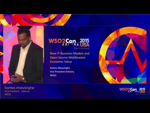 WSO2Con USA 2015 : New IT Business Models and Open Source Middleware Economic Value