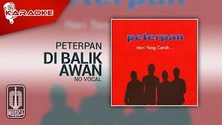 Peterpan - Di Balik Awan (Official Karaoke Video)   No Vocal