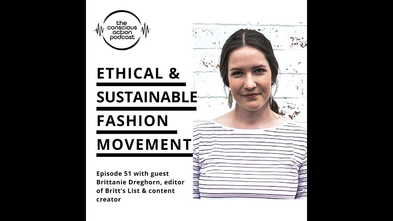 Ethical & sustainable fashion movement with Brittanie Dreghorn