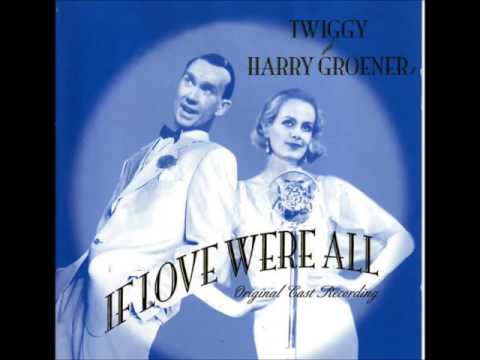 Twiggy and Harry Groener - If Love Were All