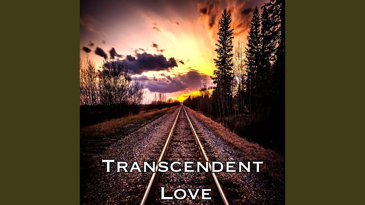 Transcendent Love - YouTube